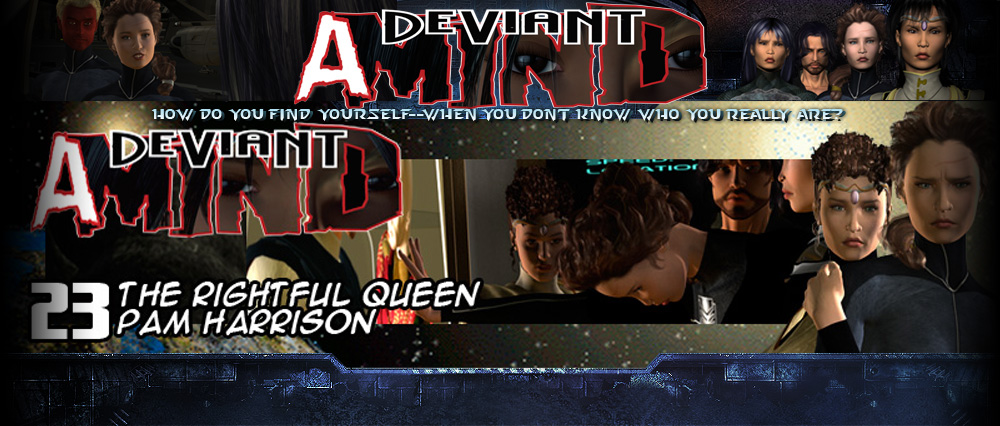 A Deviant Mind #23: The Rightful Queen